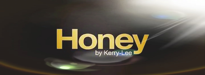 Honey by Kerry- Lee